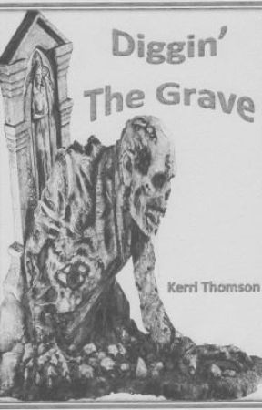 Diggin' the Grave by Kerrianna