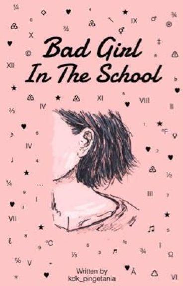Bad Girl In The School