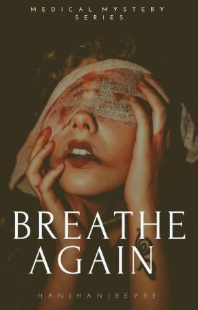 Breathe Again (#Wattys2016Winner) by hanjhanjbeybe