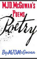 MJD.McGowan's Poems by MJDMcGowan31