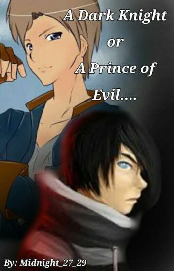 A Dark Knight Or A Prince Or Evil [Zane X Reader X Laurence]