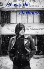 He was the darkness (A Daryl Dixon fanfiction) by LisyDixon066