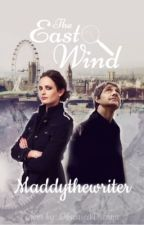 The East Wind (A Partial Genderswapped Sherlock Fanfic) by Maddythewriter