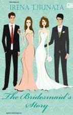 The Bridesmaids Story by DestieAnanta