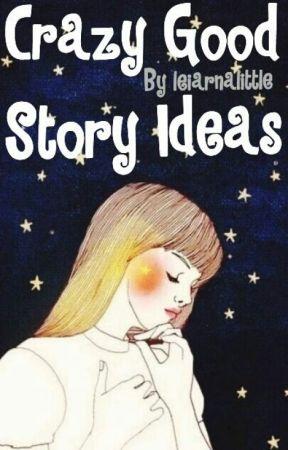 Crazy Good Story Ideas - Riddles - Wattpad