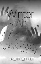 Winter Air (Sequel to Night Air) by Luv_Irish_Pride
