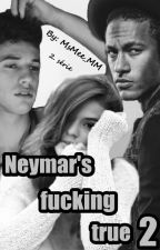 Neymar's fucking true 2 (CZ) [2. série] by littleNeymar_MM