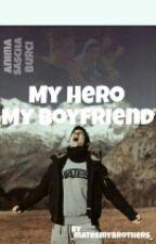 My Hero, My Boyfriend |Sascha Burci/Anima| by _matesmybrothers_