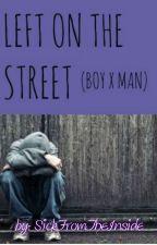 Left on the street (boyxman) by SickFromTheInside