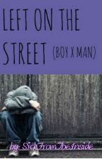 Left on the street (boyxman) by SickFromTheInside