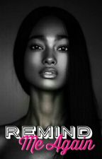 Remind Me Again (BWWM) [BOOK 4] by -Bookie-