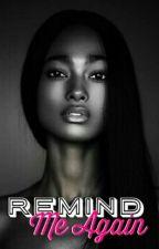 Remind Me Again (BWWM) [BOOK 4] by -Bookie-