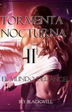 Tormenta Nocturna II: El Mundo del Ángel by Irenesanzmontero