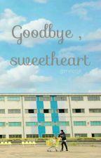 [one-shot] Goodbye , Sweetheart by minccjjk