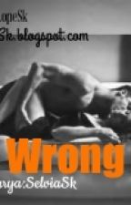 WRONG by SkLope