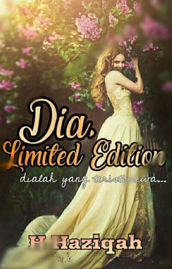 Dia, Limited Edition