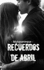Recuerdos de Abril by MSAqueveque
