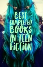 Best Completed Books in Teen Fiction by elisetomlinson1234