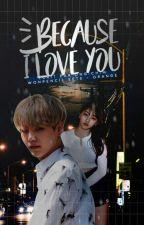 {TOME 1}Because I Love You || Min Yoongi by ongichim