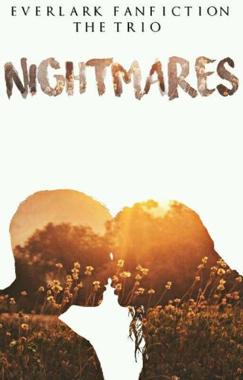 Nightmares {Everlark}