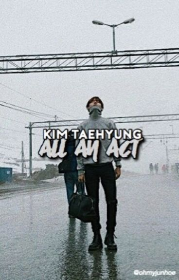 all an act || kim taehyung