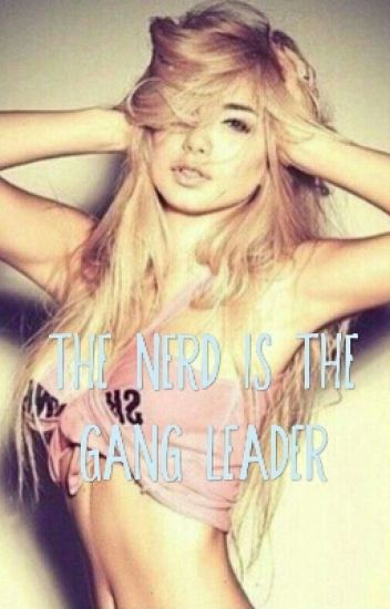 The Nerd Is A Gangleader