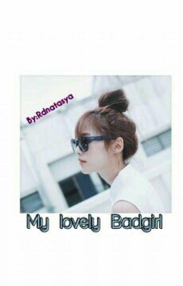 My Lovely Badgirl