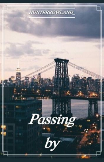 Passing By (Hunter Rowland)
