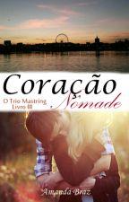 Coração Nômade - O Trio Mastring by AmandaBrazBooks
