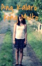 Kalarong Multo (True Story) by Ako_si_C3