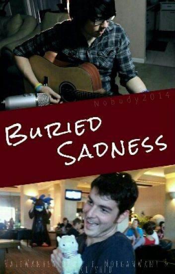 Buried Sadness (NateWantsToBattle, MorganWant & Dookieshed)