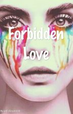 Forbidden love [GirlxGirl] by unfailingwords