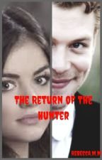 The Return of the Hunter- Klaus Mikaelson (ON HOLD!!!) {2} by hardcorefangirl4ever