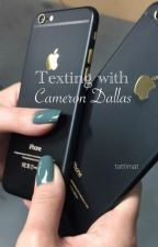 Textning with Cameron Dallas by olzanskixgrier