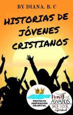 Historias de jóvenes cristianos by DianaBelkis98