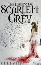 The Legend of Scarlett Grey by KellyLM
