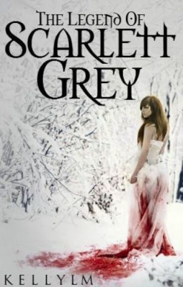 The Legend of Scarlett Grey