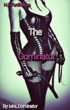 The Dominator - H.S Fanfic [Hot] (Concluída)  by Mrs_Dominator