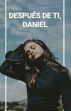 Después de ti, Daniel. by ann1djom