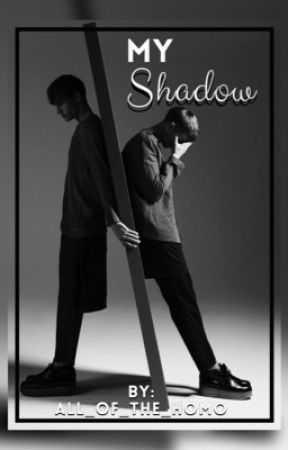 My Shadow (BxB Yaoi) by All_of_the_homo