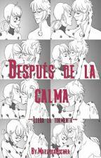 Después de la calma by MariposaOscura