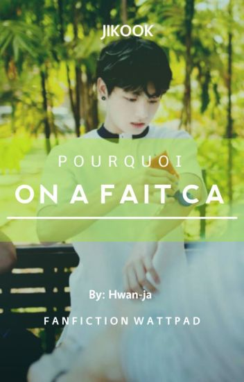 POURQUOI ON A FAIT CA (jikook)