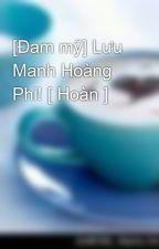 [Đam mỹ] Lưu Manh Hoàng Phi! [ Hoàn ] by thao_k