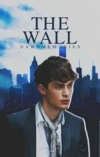 The Wall | ✓. [#wattys2017] by DawnMemories