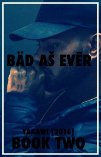 [Bad As Ever || Book 2]