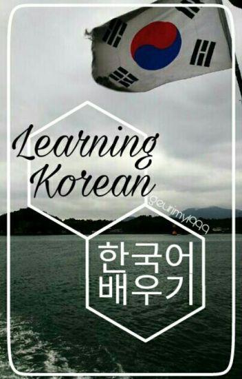 Learning Korean (한국어 배우기) [COMPLETE]