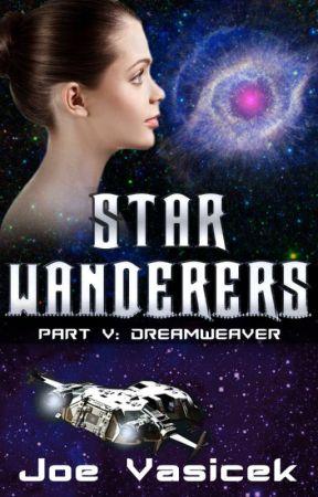 Star Wanderers: Dreamweaver (Part V) by JoeVasicek