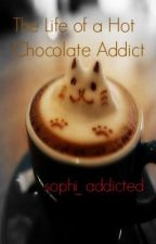 The life of a hot chocolate addict by sophi_addicted