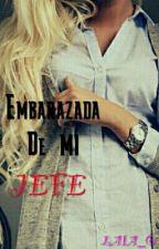 Embarazada De Mi Jefe by Laia_o