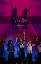 Be Mine by FionaBVB